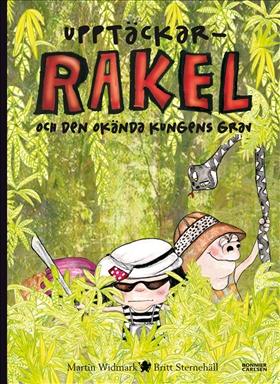 Upptäckar-Rakel och den okända kungens grav