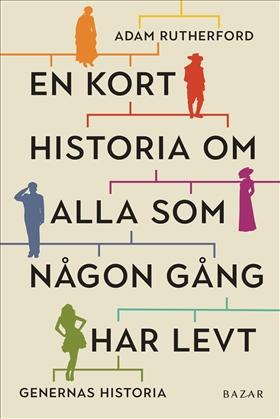 En kort historia om alla som någon gång har levt: genernas historia