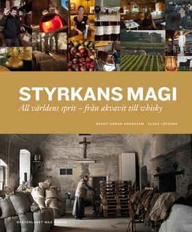 Styrkans magi - All världens sprit - från akvavit till whisky