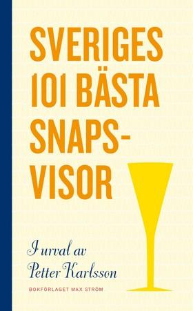 Sveriges 101 bästa snapsvisor (bok)