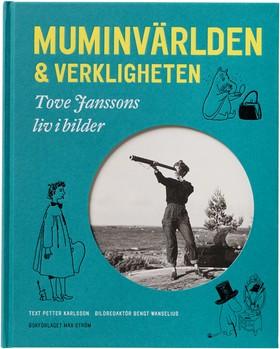 Muminvärlden och verkligheten - Tove Janssons liv i bilder