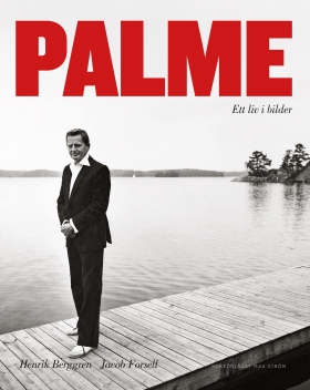 Palme - Ett liv i bilder