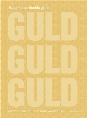 Guld – dess dunkla glans