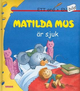 Matilda Mus är sjuk