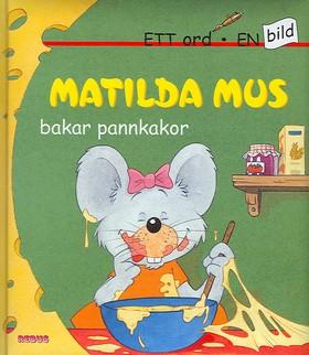 Matilda Mus bakar pannkakor