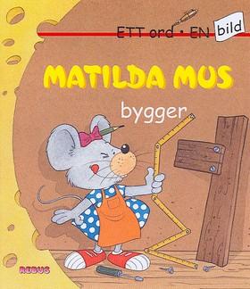 Matilda Mus bygger