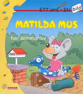 Matilda Mus har sommarlov