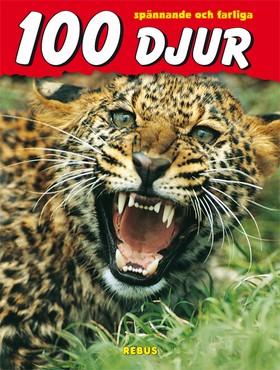 30105: 100 spännande och farliga djur