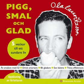 Pigg, smal och glad