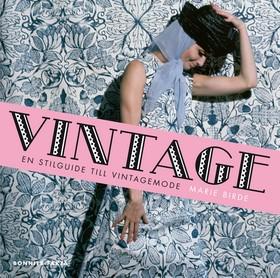 Vintage. En stilguide till vintagemode