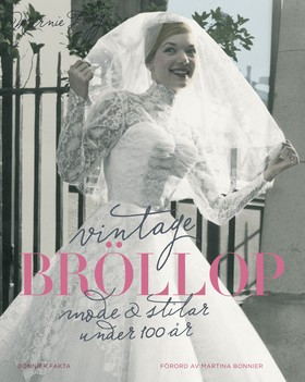 Vintagebröllop – mode & stilar under 100 år