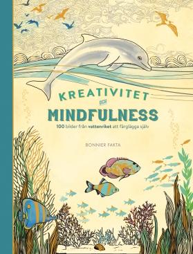 Kreativitet och mindfulness. 100 bilder från vattenriket att färglägga själv