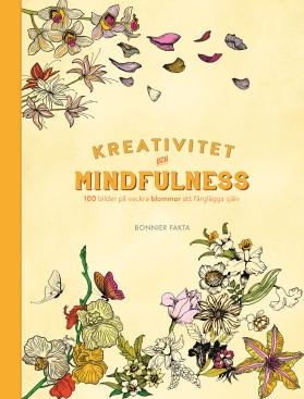 Kreativitet och mindfulness. 100 bilder på vackra blommor att färglägga själv