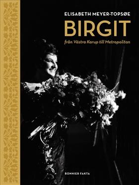 Birgit Nilsson : från Västra Karup till Metropolitan