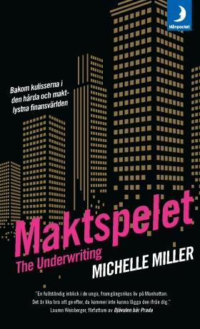 The Underwriting: Maktspelet