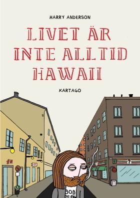 Livet är inte alltid Hawaii