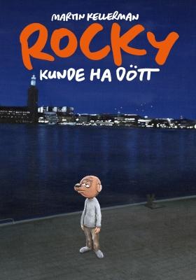 Rocky volym 33: Rocky kunde ha dött