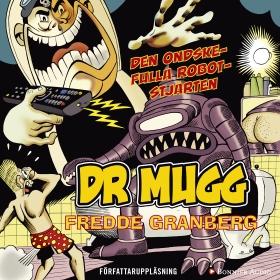 DR Mugg Den ondskefulla robotstjärten