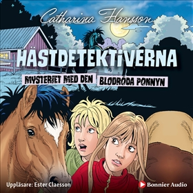 Hästdetektiverna. Mysteriet med den blodröda ponnyn