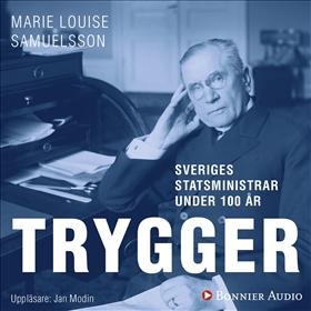 Sveriges statsministrar under 100 år. Ernst Trygger