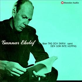 Gunnar Ekelöf läser Tag och skriv samt Den som inte hoppas