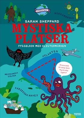 Jorden runt: Mystiska platser och olösta mysterier: Pysselbok