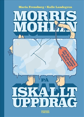 Morris Mohlin på iskallt uppdrag