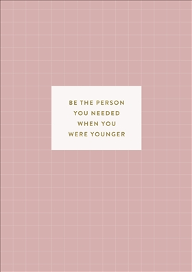 Anteckningsbok: Be the person you needed when you were younger (randig)