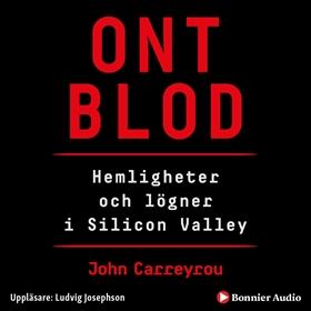 Ont blod - hemligheter och lögner i Silicon Valley