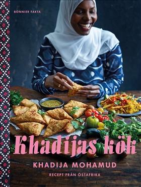 Khadijas kök: Recept från Östafrika