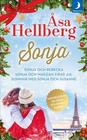 Sonja och Rebecka/Sonja och Maggan firar jul/Sommar med Sonja och Susanne
