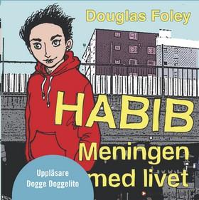 Habib Meningen med livet