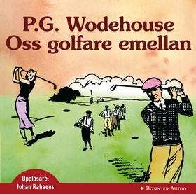 Oss golfare emellan
