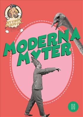 Det visste du inte om moderna myter