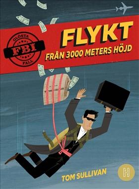 Olösta FBI-fall - Flykt från 3000 meters höjd