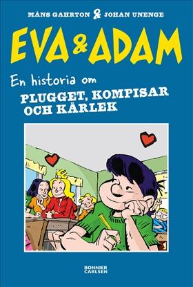 Eva & Adam. En historia om plugget, kompisar och kärlek