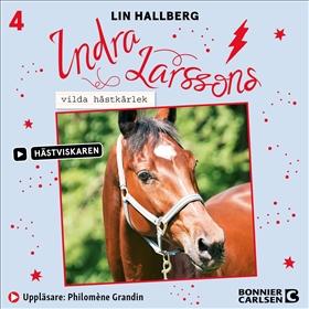 Indra Larssons vilda hästkärlek