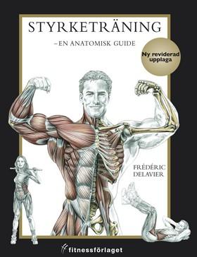Styrketräning - en anatomisk guide, 2 uppl
