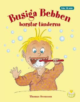 Busiga Bebben borstar tänderna
