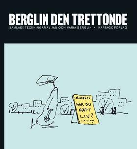 Berglin den trettonde - Samlade teckningar av Jan och Maria Berlin