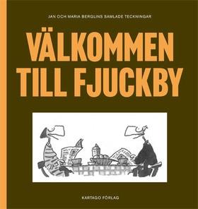 Välkommen till Fjuckby - Jan och Maria Berglins samlade teckningar