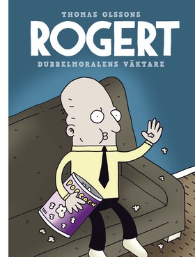 Rogert. Dubbelmoralens väktare