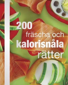 200 fräscha och kalorisnåla rätter