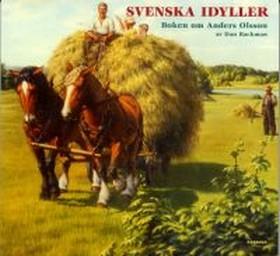 Svenska idyller. Boken om Anders Olsson