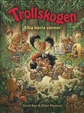 Trollskogen – Allra bästa vänner