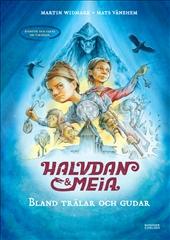 Halvdan och Meia Bland trälar och gudar - äventyr och fakta om vikingar