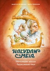 Halvdan och Meia Hövdingens bägare och främlingens grav