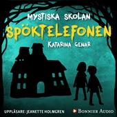 Mystiska skolan Spöktelefonen