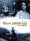 Vårt 1800-tal Hundra omvälvande år