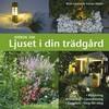 Idébok om ljuset i din trädgård